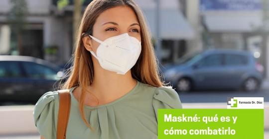 ¿Qué es el maskné y cómo combatirlo?